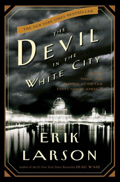 The Devil in the White City: Murder, Magic, and Madness at the Fair That Changed America - Larson, Erik