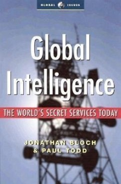 Global Intelligence: The World's Secret Services Today - Todd, Paul Bloch, Jonathan