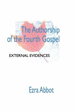 Authorship of the Fourth Gospel - Abbott, Edwin Abbott