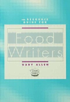 Resource Guide for Food Writers - Allen, Gary Allen, Gary Allen Gary