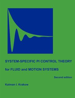 System-Specific Pi Control Theory for Fluid and Motion Systems (Second Edition) - Krakow, Kalman I.