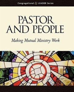Pastor and People: Making Mutual Ministry Work - Herausgeber: Augsburg Fortress Publishing, Fortress P Augsburg Fortress Publishing