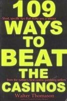 109 Ways to Beat the Casinos!: Gaming Experts Tell You How to Win! - Herausgeber: Thomason, Walter