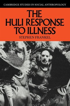 The Huli Response to Illness - Frankel, Stephen Stephen, Frankel