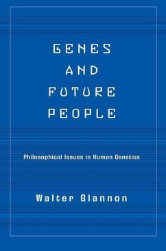 Genes and Future People: Philosophical Issues in Human Genetics - Glannon, Walter