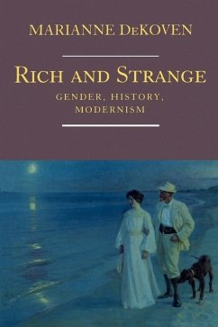 Rich and Strange: Gender, History, Modernism - Dekoven, Marianne