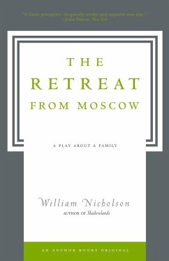 The Retreat from Moscow: A Play about a Family - Nicholson, William