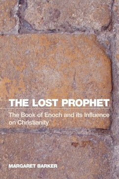 The Lost Prophet: The Book of Enoch and Its Influence on Christianity - Barker, Margaret