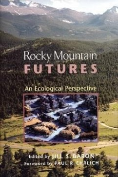 Rocky Mountain Futures: An Ecological Perspective - Ehrlich, Paul R.
