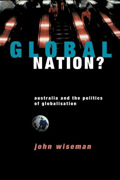Global Nation?: Australia and the Politics of Globalisation - Wiseman, John