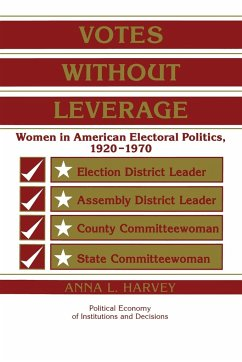 Votes Without Leverage: Women in American Electoral Politics, 1920 1970 - Harvey, Anna L.
