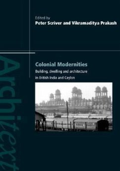 Colonial Modernities: Building, Dwelling and Architecture in British India and Ceylon - Scriver, Peter Prakash, Vikramaditya