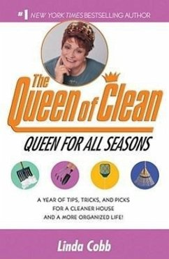 A Queen for All Seasons: A Year of Tips, Tricks, and Picks for a Cleaner House and a More Organized Life! - Cobb, Linda
