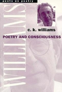 Poetry and Consciousness - Williams, Charles Kenneth Williams, C. K.