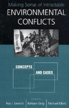Making Sense of Intractable Environmental Conflicts: Concepts and Cases - Herausgeber: Lewicki, Roy J. Elliott, Michael Gray, Barbara
