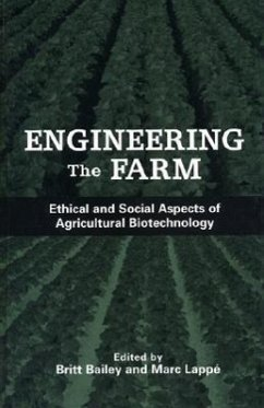 Engineering the Farm: The Social and Ethical Aspects of Agricultural Biotechnology - Herausgeber: Lappe, Marc Bailey, Britt