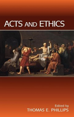 Acts and Ethics - Herausgeber: Phillips, Thomas E.