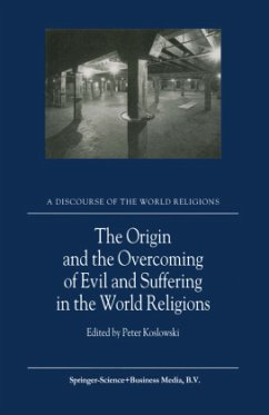 The Origin and the Overcoming of Evil and Suffering in the World Religions - Koslowski, P. (ed.)