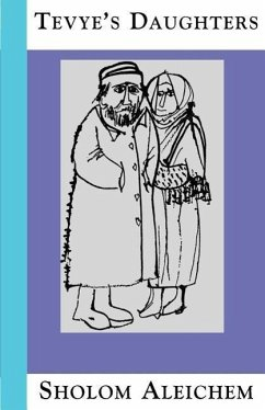 Tevye's Daughters: Collected Stories of Sholom Aleichem - Aleichem, Sholem