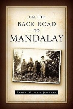 On the Back Road to Mandalay - Johnson, Robert G.