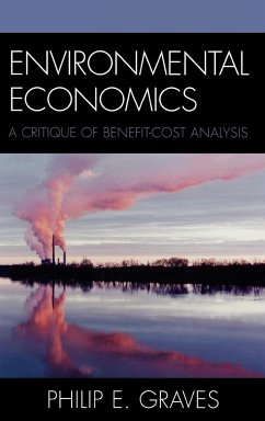 Environmental Economics: A Critique of Benefit-Cost Analysis - Graves, Philip E.