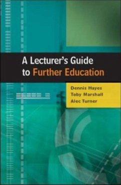 A Lecturer's Guide to Further Education - Hayes, Dennis Marshall, Toby Turner, Alec