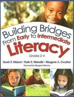 Building Bridges from Early to Intermediate Literacy: Grades 2-4 - Mahurt, Sarah F. Metcalfe, Ruth E. Gwyther, Margaret Ann