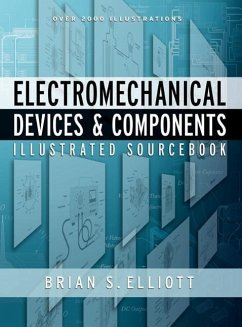 Electromechanical Devices & Components Illustrated Sourcebook - Elliott, Brian S.