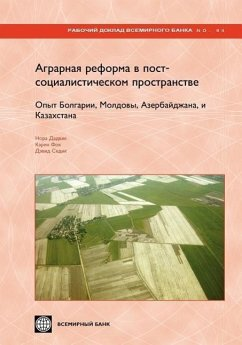 Land Reform and Farm Restructuring: A Comparison of Experience from Bulgaria, Moldova, Azerbaijan, and Kazakhstan - Dudwick, Nora