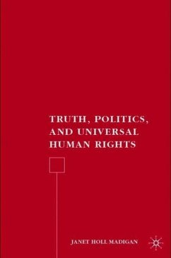 Truth, Politics, and Universal Human Rights - Madigan, J.