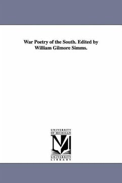 War Poetry of the South. Edited by William Gilmore SIMMs. - Simms, William Gilmore
