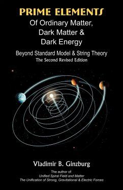 Prime Elements of Ordinary Matter, Dark Matter & Dark Energy - Ginzburg, Vladimir B.