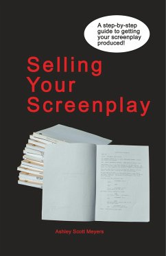 Selling Your Screenplay - Scott Meyers, Ashley