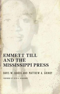 Emmett Till and the Mississippi Press - Houck, Davis W. Grindy, Matthew A.