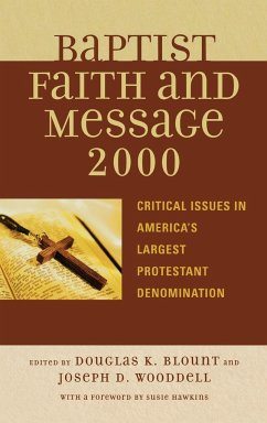 The Baptist Faith and Message 2000: Critical Issues in America's Largest Protestant Denomination - Herausgeber: Blount, Douglas Wooddell, Joseph D.