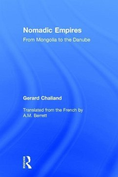 Nomadic Empires: From Mongolia to the Danube - Chaliand, Gerard