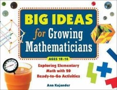 Big Ideas for Growing Mathematicians: Exploring Elementary Math with 20 Ready-To-Go Activities - Kajander, Ann