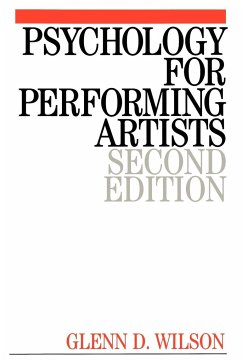 Psychology for Performing Artists: Butterflies and Bouquets - Wilson, Glenn Wilson, Geoff Wilson, Geoff, A.