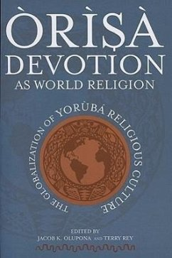 Orisa Devotion as World Religion: The Globalization of Yoruba Religious Culture - Herausgeber: Olupona, Jacob K.