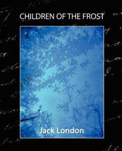 Children of the Frost - London, Jack Jack London