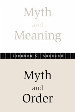Myth and Meaning, Myth and Order - Ausband, Stephen C.