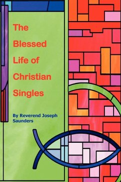 The Blessed Life of Christian Singles - Saunders, Joseph