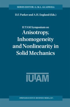IUTAM Symposium on Anisotropy, Inhomogeneity and Nonlinearity in Solid Mechanics - Parker