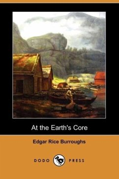 At the Earth's Core (Dodo Press) - Burroughs, Edgar Rice
