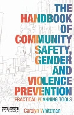 The Handbook of Community Safety, Gender and Violence Prevention: Practical Planning Tools - Whitzman, Carolyn