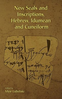 New Seals and Inscriptions, Hebrew, Idumean and Cuneiform - Herausgeber: Lubetski, Meir
