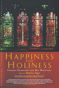 Happiness and Holiness: Selected Writings of Thomas Traherne - Traherne, Thomas