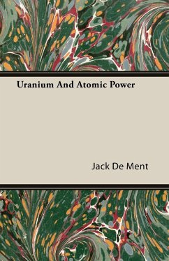 Uranium And Atomic Power - De Ment, Jack