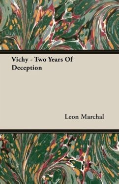Vichy - Two Years Of Deception - Marchal, Leon
