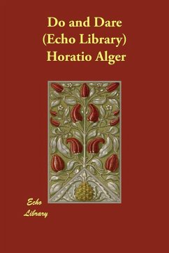Do and Dare (Echo Library) - Alger, Horatio, Jr.